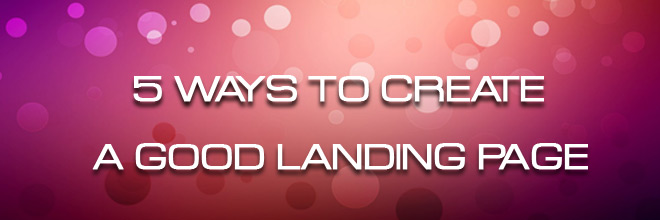5-ways to create a good landing page